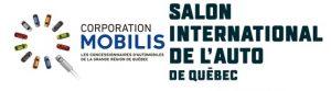 Salon Internationnal de l'auto de Québec et Corporation Mobilis